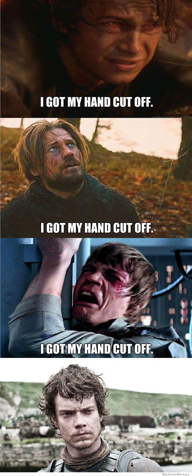 wars vs thrones i got my hand cut off meme1