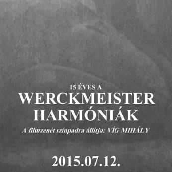 Víg Mihály 15 éves a Werckmeister Harmóniák